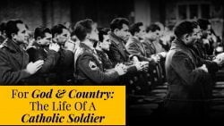 For God & Country: The Life Of A Catholic Soldier