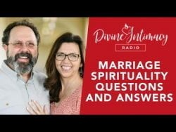 Marriage Spirituality Questions and Answers
