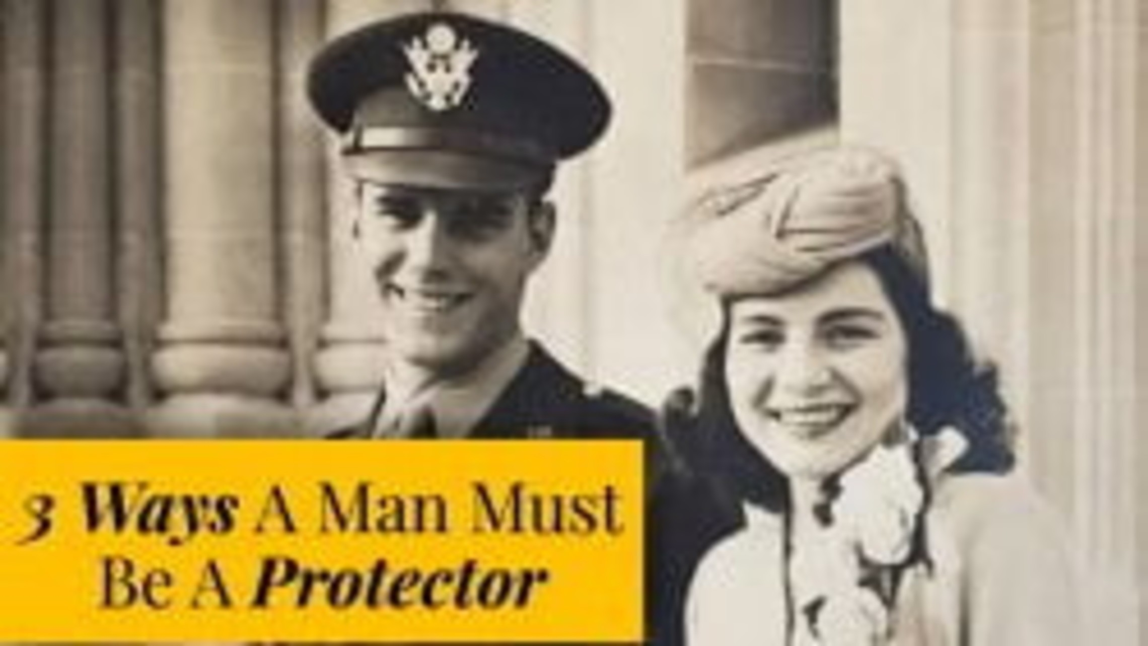 3 Ways A Man Must Be A Protector