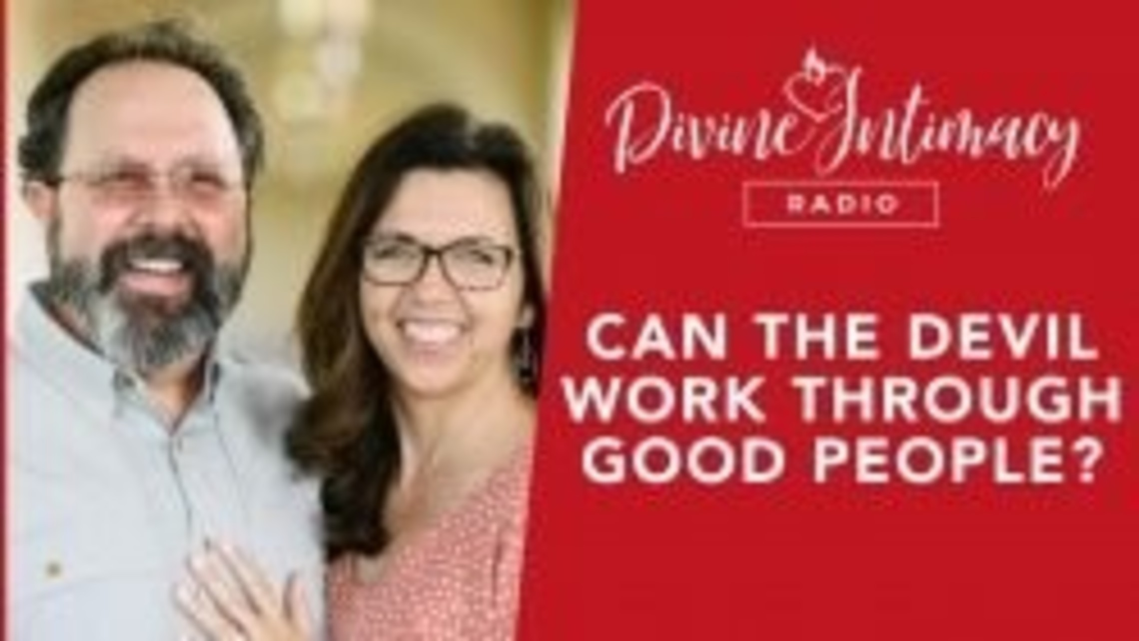 Can the Devil Work Through Good People?