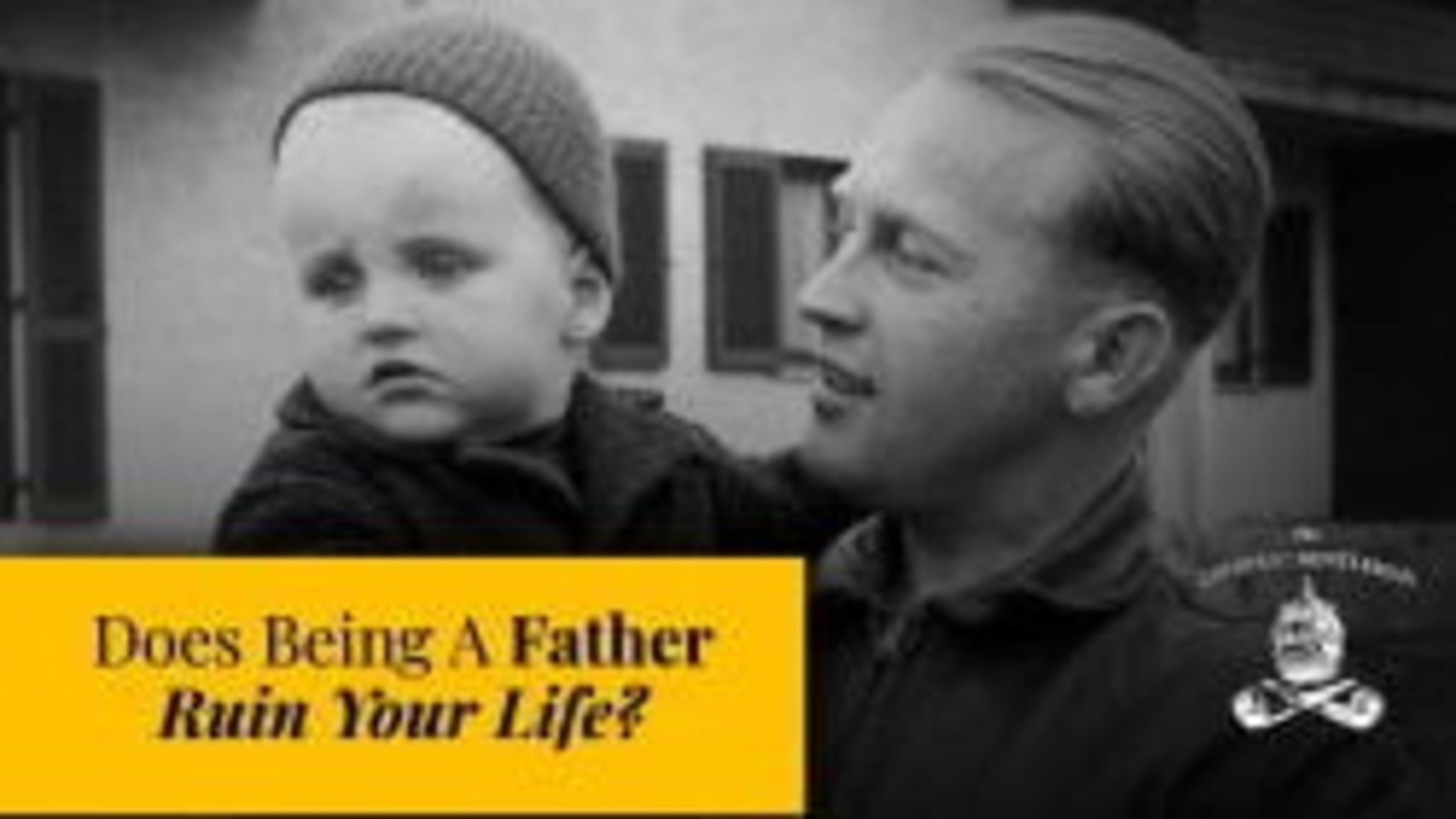Does Being A Father Ruin Your Life?